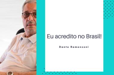 Eu acredito no Brasil